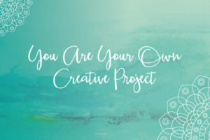 your own creative project